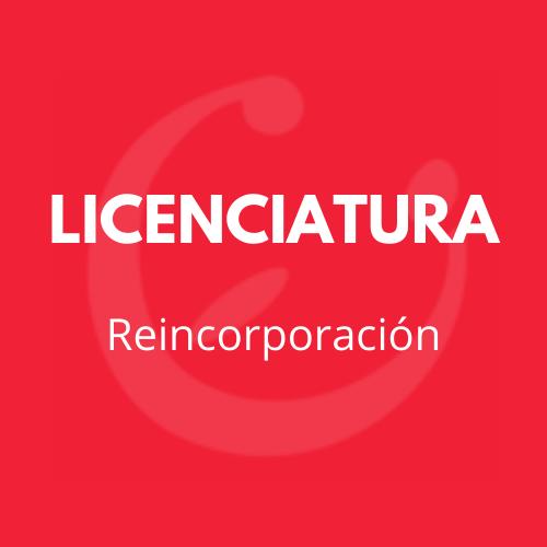 REINCORPORACIÓN LICENCIATURA CEI